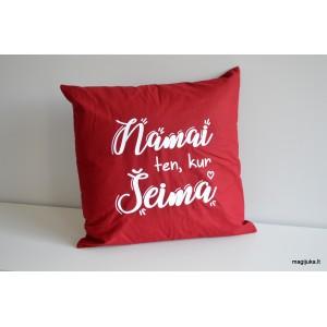 """Dekoratyvinė pagalvėlė """"Namai ten, kur Šeima"""""""