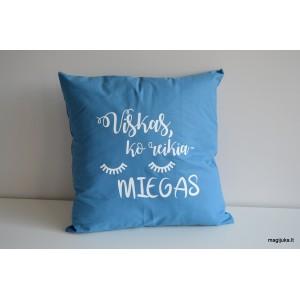 """Dekoratyvinė pagalvėlė """"Viskas, ko reikia - miegas"""""""