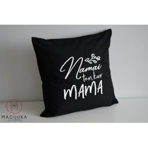 """Dekoratyvinė pagalvėlė """"Namai ten, kur MAMA"""""""