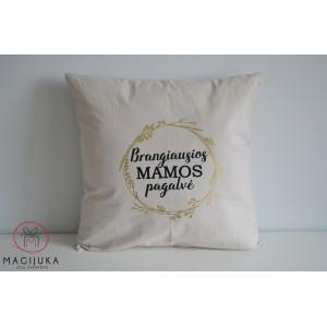 """Dekoratyvinė pagalvėlė """"Brangiausia Mama"""""""