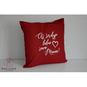 """Dekoratyvinė pagalvėlė """"Myliu savo Mamą"""""""