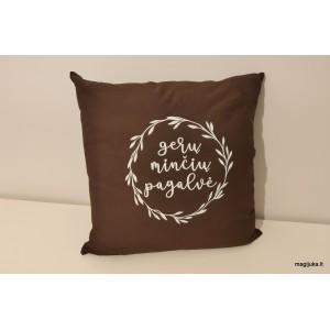 """Dekoratyvinė pagalvėlė """"Gerų minčių"""""""